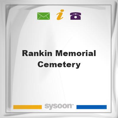 Rankin Memorial Cemetery, Rankin Memorial Cemetery