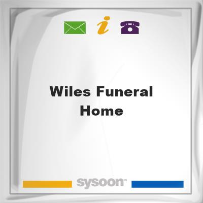 Wiles Funeral Home, Wiles Funeral Home