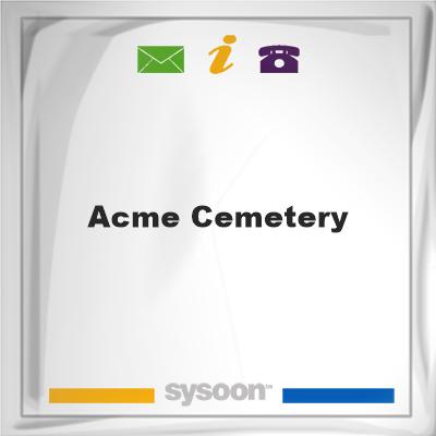 Acme Cemetery, Acme Cemetery