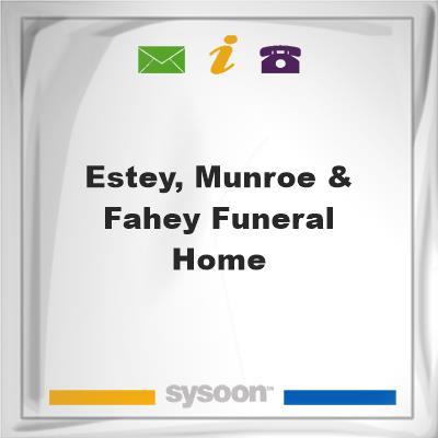 Estey, Munroe & Fahey Funeral Home, Estey, Munroe & Fahey Funeral Home