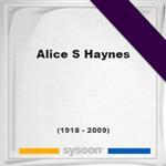Alice S Haynes, Headstone of Alice S Haynes (1918 - 2009), memorial