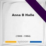 Anna B Halle, Headstone of Anna B Halle (1909 - 1994), memorial