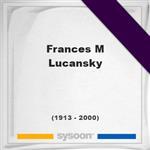 Frances M Lucansky, Headstone of Frances M Lucansky (1913 - 2000), memorial