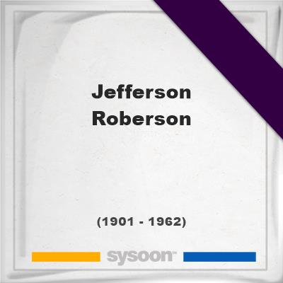 Jefferson Roberson, Headstone of Jefferson Roberson (1901 - 1962), memorial