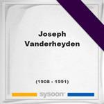Joseph Vanderheyden, Headstone of Joseph Vanderheyden (1908 - 1991), memorial