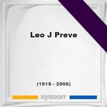 Leo J Preve, Headstone of Leo J Preve (1915 - 2006), memorial