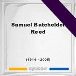 Samuel Batchelder Reed, Headstone of Samuel Batchelder Reed (1914 - 2005), memorial
