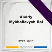 Andriy Mykhailovych Bal, Headstone of Andriy Mykhailovych Bal (1958 - 2014), memorial