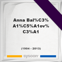 Anna Balášová, Headstone of Anna Balášová (1904 - 2013), memorial