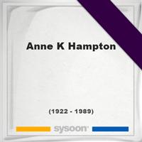 Anne K Hampton, Headstone of Anne K Hampton (1922 - 1989), memorial
