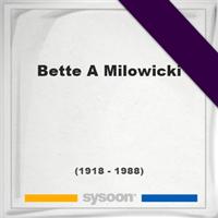 Bette A Milowicki, Headstone of Bette A Milowicki (1918 - 1988), memorial