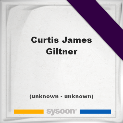 Curtis James Giltner on Sysoon