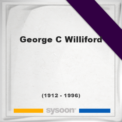 George C Williford, Headstone of George C Williford (1912 - 1996), memorial
