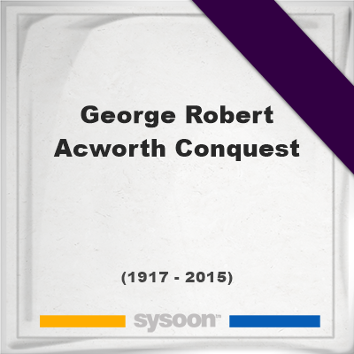George Robert Acworth Conquest, Headstone of George Robert Acworth Conquest (1917 - 2015), memorial