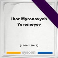 Ihor Myronovych Yeremeyev, Headstone of Ihor Myronovych Yeremeyev (1968 - 2015), memorial