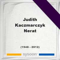 Judith Kaczmarczyk Nerat , Headstone of Judith Kaczmarczyk Nerat  (1948 - 2012), memorial
