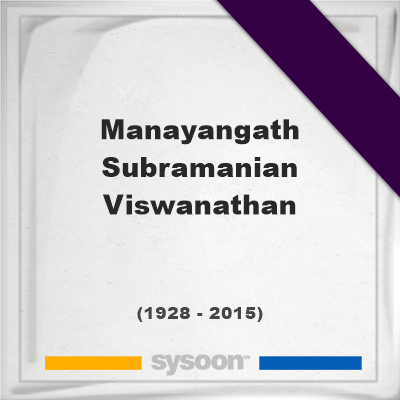 Manayangath Subramanian Viswanathan, Headstone of Manayangath Subramanian Viswanathan (1928 - 2015), memorial