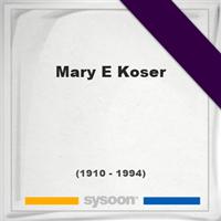 Mary E Koser, Headstone of Mary E Koser (1910 - 1994), memorial