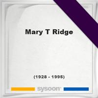 Mary T Ridge, Headstone of Mary T Ridge (1928 - 1995), memorial