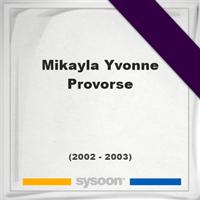 Mikayla Yvonne Provorse, Headstone of Mikayla Yvonne Provorse (2002 - 2003), memorial