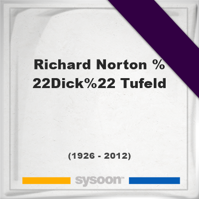 "Richard Norton ""Dick"" Tufeld, Headstone of Richard Norton ""Dick"" Tufeld (1926 - 2012), memorial"