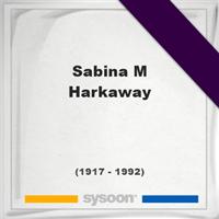 Sabina M Harkaway, Headstone of Sabina M Harkaway (1917 - 1992), memorial