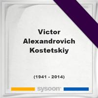 Victor Alexandrovich Kostetskiy, Headstone of Victor Alexandrovich Kostetskiy (1941 - 2014), memorial