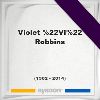 """Violet """"Vi"""" Robbins, Headstone of Violet """"Vi"""" Robbins (1902 - 2014), memorial"""