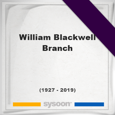William Blackwell Branch, Headstone of William Blackwell Branch (1927 - 2019), memorial