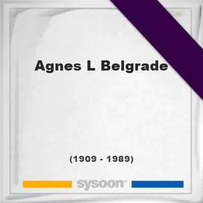 Agnes L Belgrade, Headstone of Agnes L Belgrade (1909 - 1989), memorial