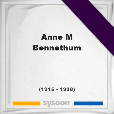Anne M Bennethum, Headstone of Anne M Bennethum (1915 - 1998), memorial
