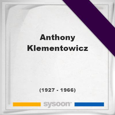 Anthony Klementowicz, Headstone of Anthony Klementowicz (1927 - 1966), memorial