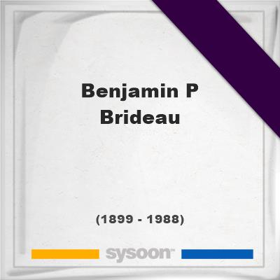 Benjamin P Brideau, Headstone of Benjamin P Brideau (1899 - 1988), memorial