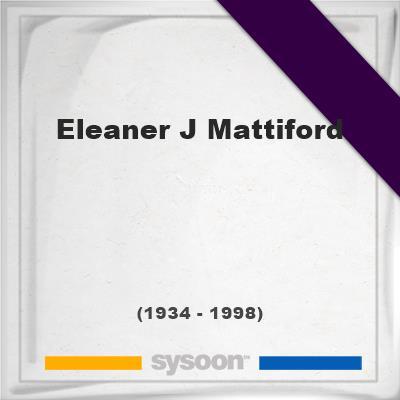 Eleaner J Mattiford, Headstone of Eleaner J Mattiford (1934 - 1998), memorial