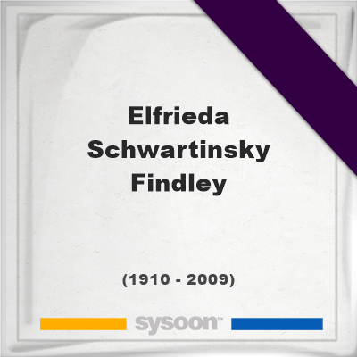 Headstone of Elfrieda Schwartinsky Findley (1910 - 2009), memorialElfrieda Schwartinsky Findley on Sysoon