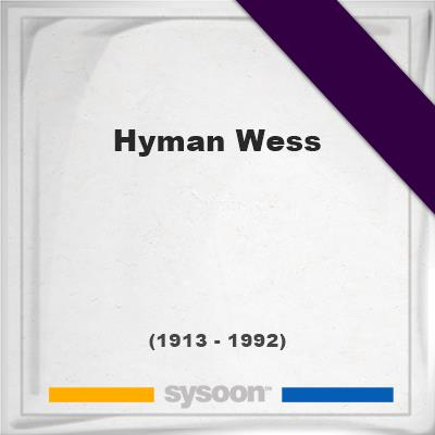 Hyman Wess, Headstone of Hyman Wess (1913 - 1992), memorial