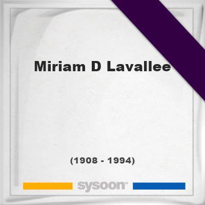 Miriam D Lavallee, Headstone of Miriam D Lavallee (1908 - 1994), memorial
