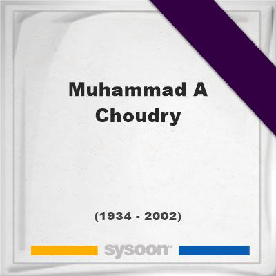 Muhammad A Choudry, Headstone of Muhammad A Choudry (1934 - 2002), memorial