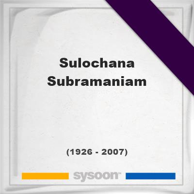 Sulochana Subramaniam, Headstone of Sulochana Subramaniam (1926 - 2007), memorial