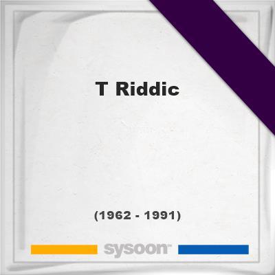 Headstone of T Riddic (1962 - 1991), memorialT Riddic on Sysoon