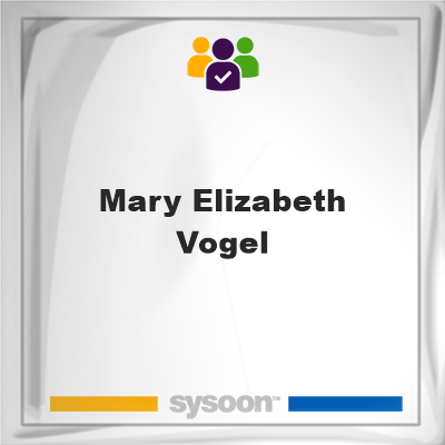 Mary Elizabeth Vogel, Mary Elizabeth Vogel, member