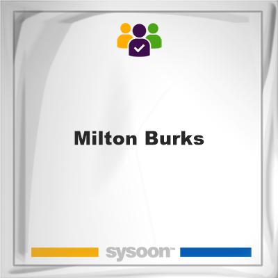 Milton Burks, Milton Burks, member