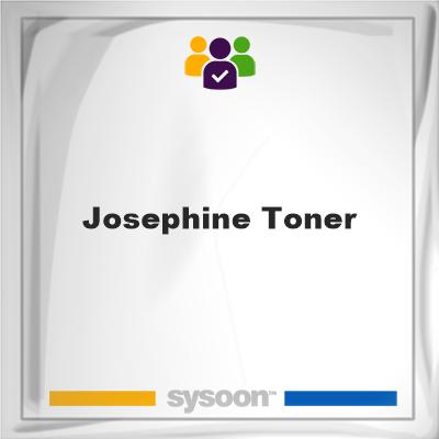 Josephine Toner, Josephine Toner, member