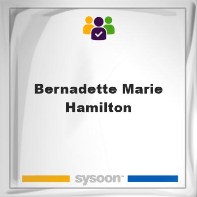 Bernadette Marie Hamilton, memberBernadette Marie Hamilton on Sysoon
