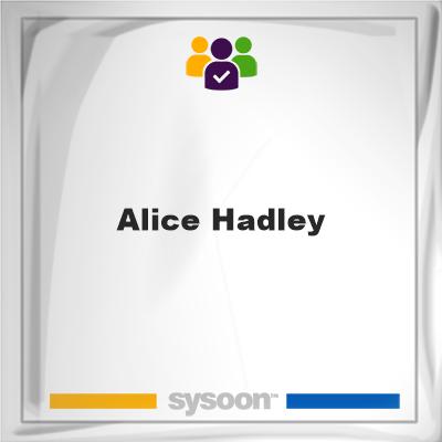 Alice Hadley, memberAlice Hadley on Sysoon