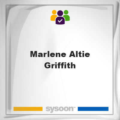 Marlene Altie Griffith, memberMarlene Altie Griffith on Sysoon