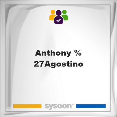 Anthony 'Agostino, memberAnthony 'Agostino on Sysoon