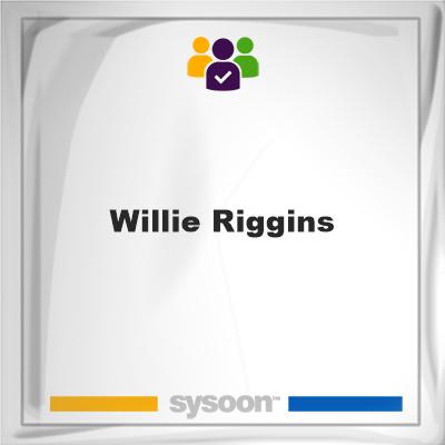 Willie Riggins, Willie Riggins, member