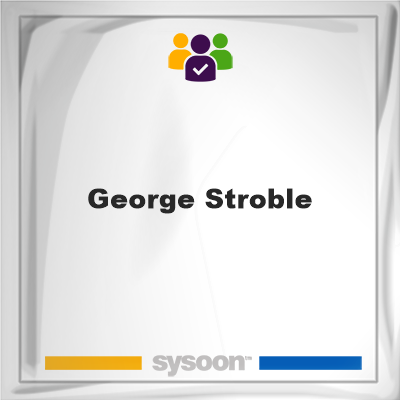 George Stroble, memberGeorge Stroble on Sysoon