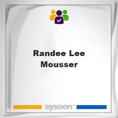 Randee-Lee Mousser, Randee-Lee Mousser, member